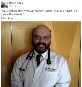 """medico milton pires 283x300 - Dilma passa mal e médico debocha: """"procure um cubano, fdp!"""""""