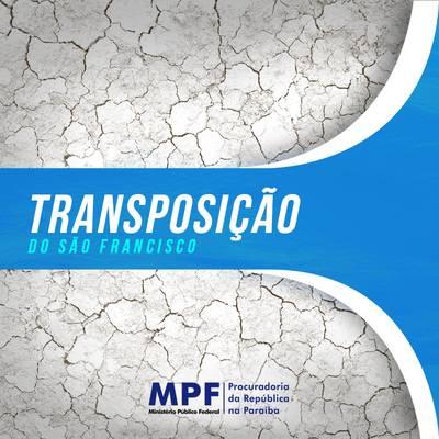 MPF-PB investiga órgãos para saber vazão da água da transposição no estado