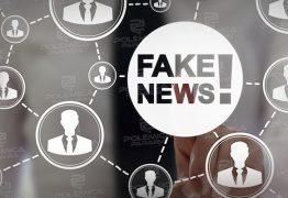 'AS FAKE NEWS PODEM ACABAR COM A VIDA DAS PESSOAS': diz professora da UFPB, doutora em comunicação