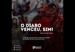 O Diabo venceu, sim! – Por Tiago Santos