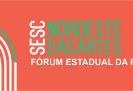 Sesc inicia Fórum Estadual de Cultura do Projeto Nordeste das Artes