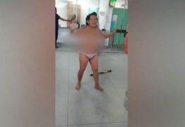 Mulher 'surta' em Upa dos Bancários e tira a roupa na recepção -VEJA VÍDEO