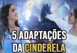 FOCALISTA: Confira 5 adaptações do clássico conto da Cinderela