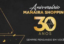 Manaira Shopping comemora 30 anos com dia inteiro de festa neste sábado
