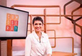 EQUIPE DEMITIDA: Globo acaba com programa semanal de Sandra Annenberg