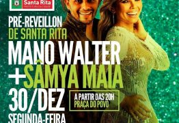Prefeitura de Santa Rita promove pré-réveillon com Mano Walter e Sâmya Maia