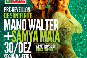 reveillon 360x240 - Prefeitura de Santa Rita promove pré-réveillon com Mano Walter e Sâmya Maia