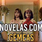 Miniatura Focalista 15 150x150 - FOCALISTA: Cinco gêmeas que marcaram as novelas - VEJA VÍDEO