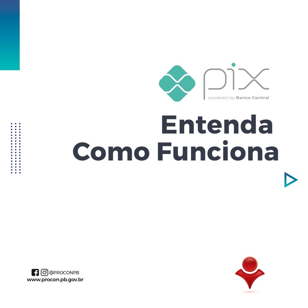 1 4 - Procon-PB e Frebraban orientam consumidores sobre a utilização do PIX