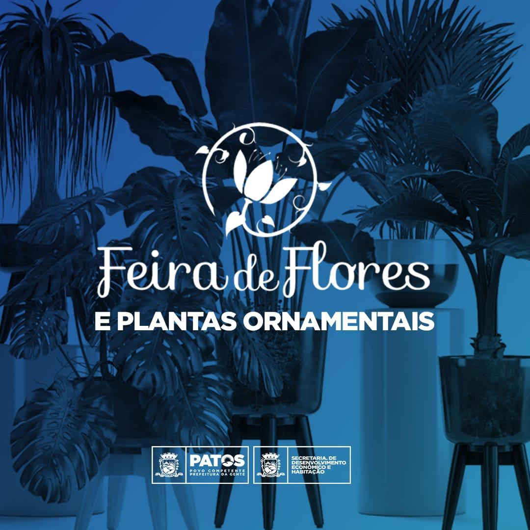 FEIRA DE FLORES - Prefeitura de Patos realiza Feira de Flores e Plantas Ornamentais neste sábado, 17
