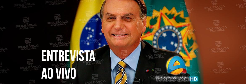 Em entrevista à Arapuan, Bolsonaro fala ao vivo sobre política e anúncios para a Paraíba – ASSISTA