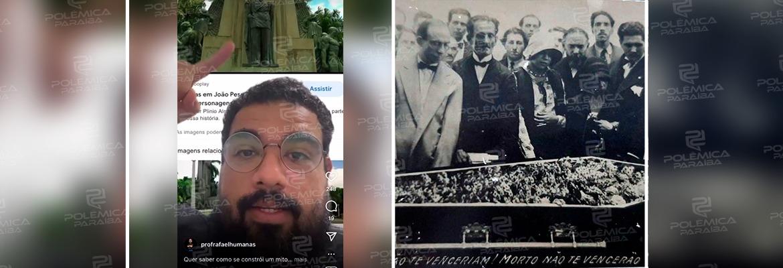 WhatsApp Image 2021 07 27 at 09.57.33 - Nos 91 anos da morte de João Pessoa, professor de história sugere que derrubem a estátua do político na capital - VEJA VÍDEO