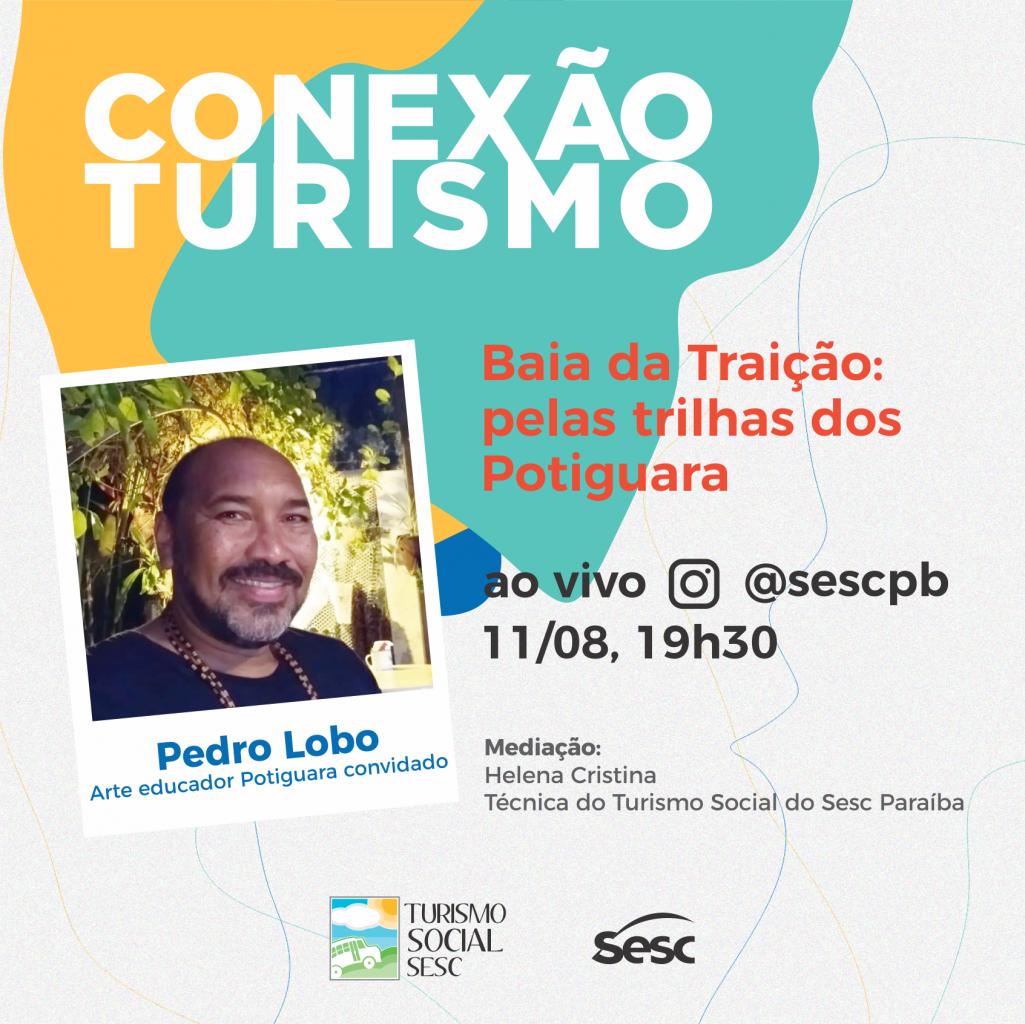 Conexao Turismo Potiguara - Conexão Turismo Sesc entra na trilha dos potiguara em live nesta quarta-feira