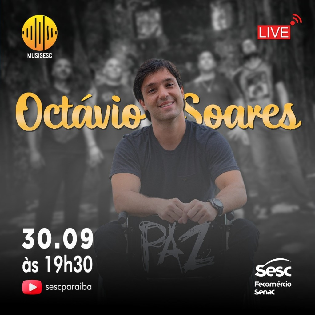 Live Octavio Soares - MusiSesc celebra o Dia Nacional de Luta da Pessoa com Deficiência com Octávio Soares