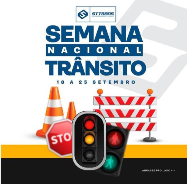 Semana Nacional do Transito - STTRANS lança programação da Semana Nacional do Trânsito, de 18 a 25 de setembro