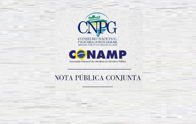 07 10 2021 cnpg conamp nota site - CNPG e Conamp alertam que PEC 005/21 viola autonomia do Ministério Público e fere Sistema de Justiça - VEJA NOTA
